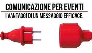 Comunicazione per Eventi, i vantaggi di un messaggio efficace.