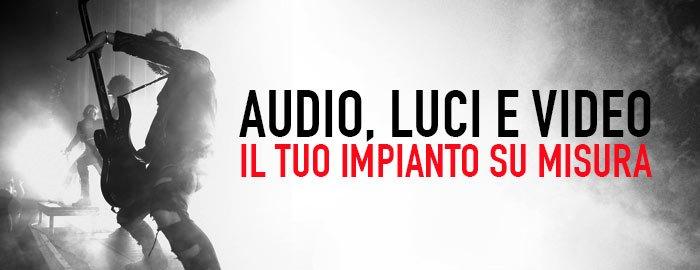 Audio, Luci e Video, il tuo impianto su misura.