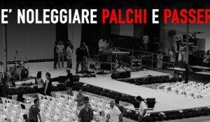 Perchè noleggiare Palchi e Passerelle