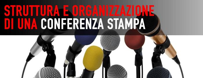 Struttura e organizzazione di una Conferenza Stampa