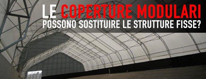 Le coperture modulari possono sostituire le strutture fisse?
