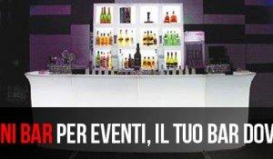 Banconi Bar per Eventi, il tuo bar dove vuoi!