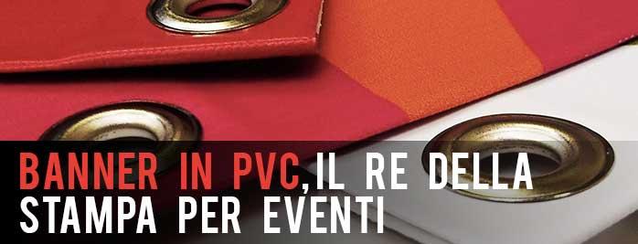 Banner PVC, il Re della stampa per eventi