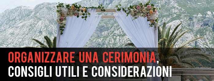 Organizzare una Cerimonia, consigli utili e considerazioni