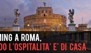 Incoming a Roma, quando l'ospitalità è di casa
