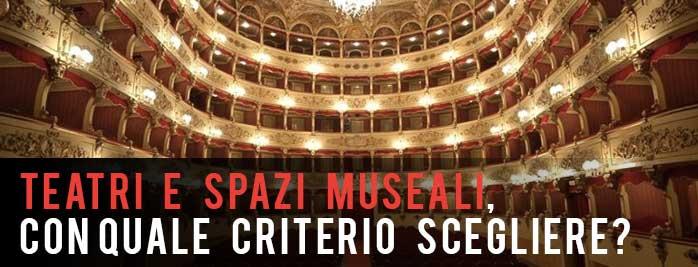 Teatri e Spazi Museali – Dove l'arte prende parte!